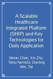 A Scalable Healthcare Integrated Platform (SHIP) and Key Technologies for Daily Application