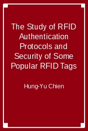 The Study of RFID Authentication Protocols and Security of Some Popular RFID Tags