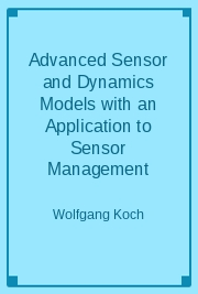 Advanced Sensor and Dynamics Models with an Application to Sensor Management