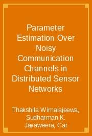 Parameter Estimation Over Noisy Communication Channels in Distributed Sensor Networks