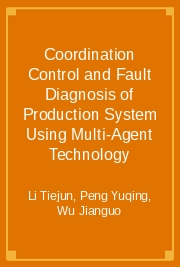 Coordination Control and Fault Diagnosis of Production System Using Multi-Agent Technology