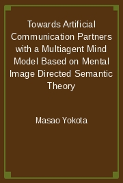 Towards Artificial Communication Partners with a Multiagent Mind Model Based on Mental Image Directed Semantic Theory