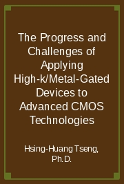 The Progress and Challenges of Applying High-k/Metal-Gated Devices to Advanced CMOS Technologies