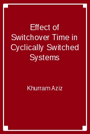 Effect of Switchover Time in Cyclically Switched Systems