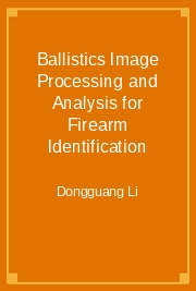 Ballistics Image Processing and Analysis for Firearm Identification