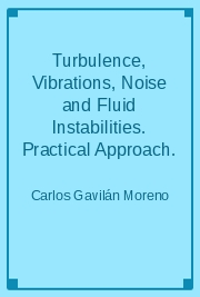 Turbulence, Vibrations, Noise and Fluid Instabilities. Practical Approach.
