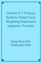 Control of T-S Fuzzy Systems Using Fuzzy Weighting-Dependent Lyapunov Function