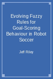 Evolving Fuzzy Rules for Goal-Scoring Behaviour in Robot Soccer