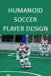 Humanoid Soccer Player Design