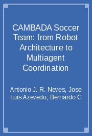 CAMBADA Soccer Team: from Robot Architecture to Multiagent Coordination