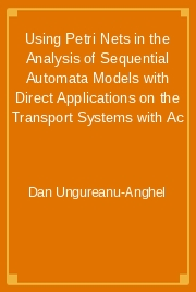 Using Petri Nets in the Analysis of Sequential Automata Models with Direct Applications on the Transport Systems with Ac