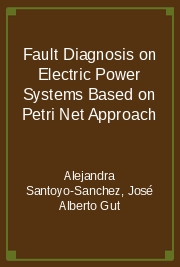 Fault Diagnosis on Electric Power Systems Based on Petri Net Approach