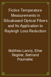Fictive Temperature Measurements in Silicabased Optical Fibers and Its Application to Rayleigh Loss Reduction