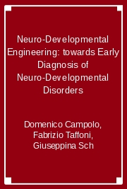 Neuro-Developmental Engineering: towards Early Diagnosis of Neuro-Developmental Disorders