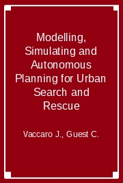 Modelling, Simulating and Autonomous Planning for Urban Search and Rescue