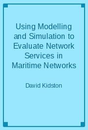 Using Modelling and Simulation to Evaluate Network Services in Maritime Networks
