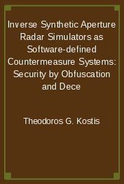 Inverse Synthetic Aperture Radar Simulators as Software-defined Countermeasure Systems: Security by Obfuscation and Dece