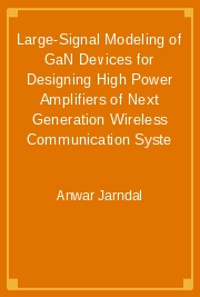 Large-Signal Modeling of GaN Devices for Designing High Power Amplifiers of Next Generation Wireless Communication Syste