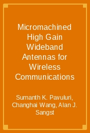 Micromachined High Gain Wideband Antennas for Wireless Communications