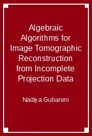 Algebraic Algorithms for Image Tomographic Reconstruction from Incomplete Projection Data