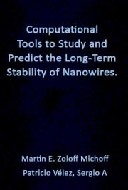 Computational Tools to Study and Predict the Long-Term Stability of Nanowires.