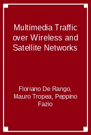 Multimedia Traffic over Wireless and Satellite Networks