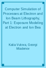 Computer Simulation of Processes at Electron and Ion Beam Lithography, Part 1: Exposure Modeling at Electron and Ion Bea