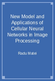 New Model and Applications of Cellular Neural Networks in Image Processing