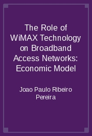 The Role of WiMAX Technology on Broadband Access Networks: Economic Model