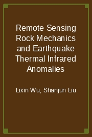 Remote Sensing Rock Mechanics and Earthquake Thermal Infrared Anomalies