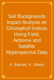 Soil Backgrounds Impact Analysis on Chlorophyll Indices Using Field, Airborne and Satellite Hyperspectral Data