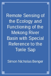 Remote Sensing of the Ecology and Functioning of the Mekong River Basin with Special Reference to the Tonle Sap