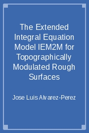 The Extended Integral Equation Model IEM2M for Topographically Modulated Rough Surfaces
