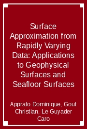 Surface Approximation from Rapidly Varying Data: Applications to Geophysical Surfaces and Seafloor Surfaces