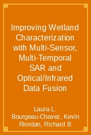 Improving Wetland Characterization with Multi-Sensor, Multi-Temporal SAR and Optical/Infrared Data Fusion
