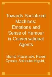 Towards Socialized Machines: Emotions and Sense of Humour in Conversational Agents