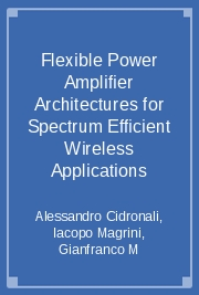 Flexible Power Amplifier Architectures for Spectrum Efficient Wireless Applications