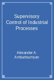 Supervisory Control of Industrial Processes