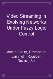 Video Streaming in Evolving Networks Under Fuzzy Logic Control