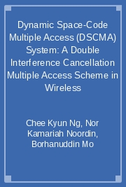 Dynamic Space-Code Multiple Access (DSCMA) System: A Double Interference Cancellation Multiple Access Scheme in Wireless