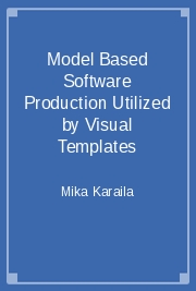 Model Based Software Production Utilized by Visual Templates