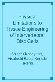Physical Limitations to Tissue Engineering of Intervertabral Disc Cells