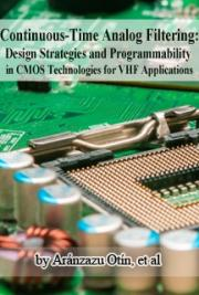 Continuous-Time Analog Filtering: Design Strategies and Programmability in CMOS Technologies for VHF Applications