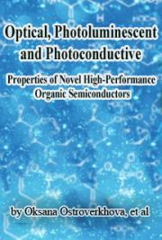 Optical, Photoluminescent, and Photoconductive Properties of Novel High-Performance Organic Semiconductors