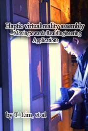 Haptic Virtual Reality Assembly – Moving Towards Real Engineering Applications