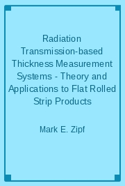 Radiation Transmission-based Thickness Measurement Systems - Theory and Applications to Flat Rolled Strip Products