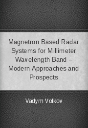 Magnetron Based Radar Systems for Millimeter Wavelength Band – Modern Approaches and Prospects