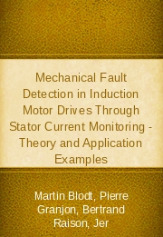 Mechanical Fault Detection in Induction Motor Drives Through Stator Current Monitoring - Theory and Application Examples