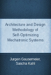 Architecture and Design Methodology of Self-Optimizing Mechatronic Systems