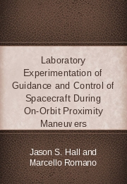 Laboratory Experimentation of Guidance and Control of Spacecraft During On-Orbit Proximity Maneuvers